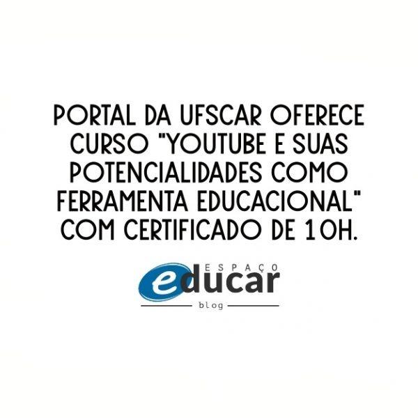 """Cursos online gratuitos: Portal da Ufscar oferece curso """"YouTube e suas potencialidades como ferramenta educacional"""" com certificado de 10h"""