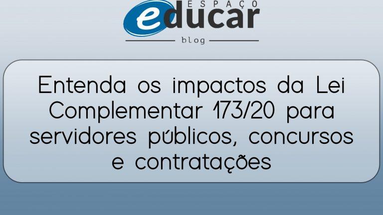 Entenda os impactos da Lei Complementar 173/20 para servidores públicos, concursos e contratações