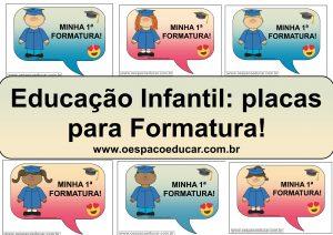 Educação Infantil: Placas para Formatura!