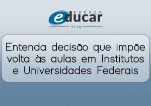 Entenda portaria que impõe volta às aulas presenciais (2021) em Institutos e Universidades Federais