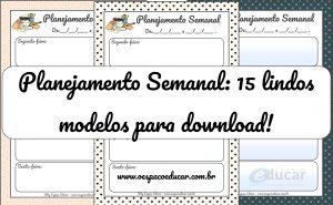 15 Lindos modelos de Planejamento Semanal para imprimir!