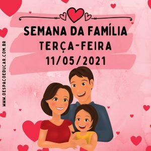 Dia da Família: cards para a semana de 10 a 14/05!