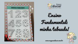 Ensino Fundamental: minha tabuada!